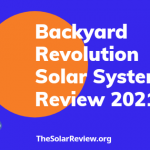 Backyard Revolution Solar System Review, Plans and Features July 2021