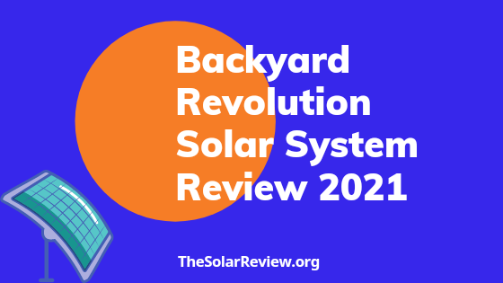 Backyard Revolution Solar Reviews 2021