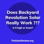 Does Backyard Revolution Solar really work? Is it legit or Scam?